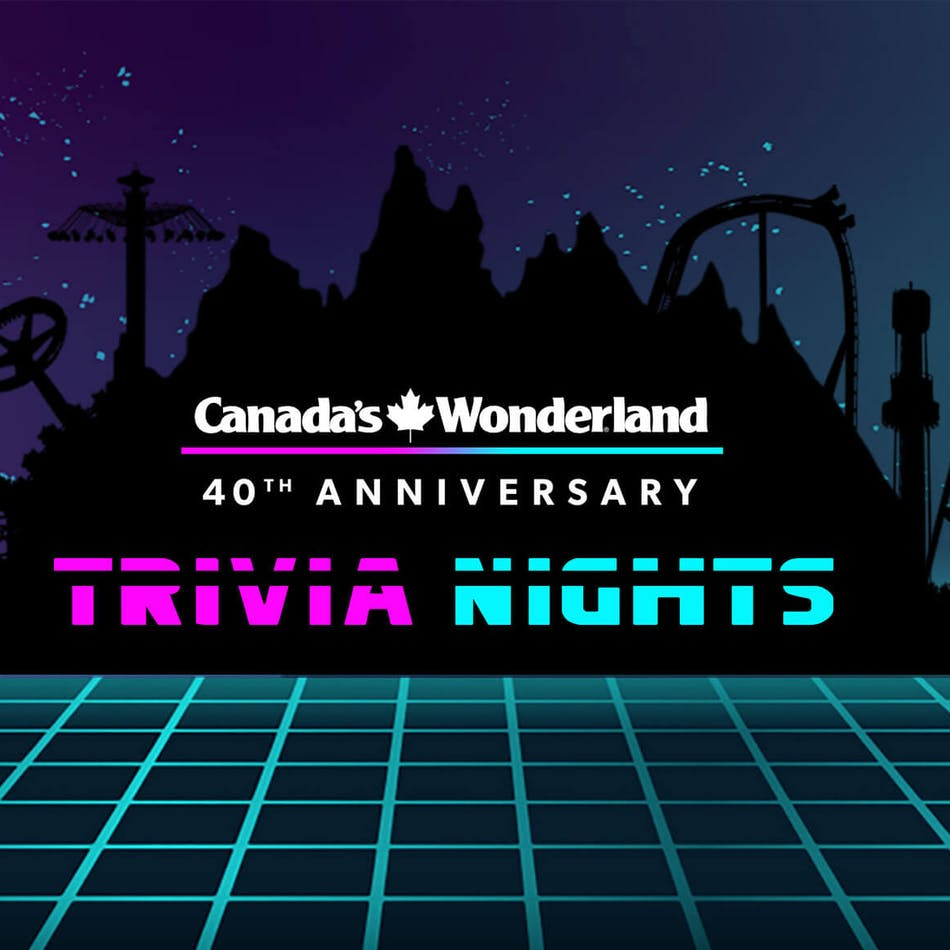Canada's Wonderland 40th Anniversary Trivia Nights